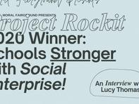 PROJECT ROCKIT 2020 Winner: Schools Stronger with Social Enterprise!
