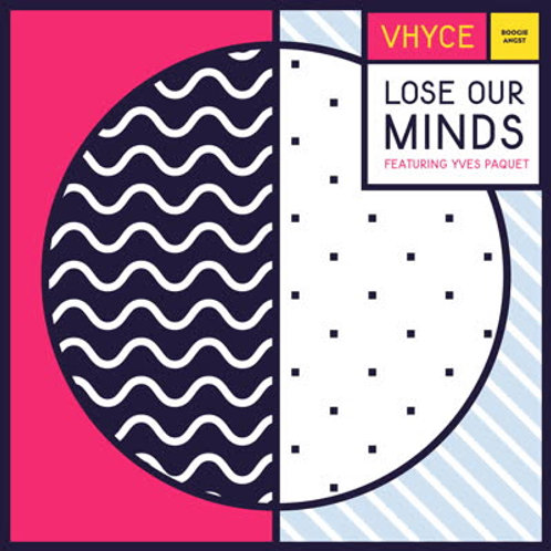 Vhyce - Lose Our Minds (feat. Yves Paquet)