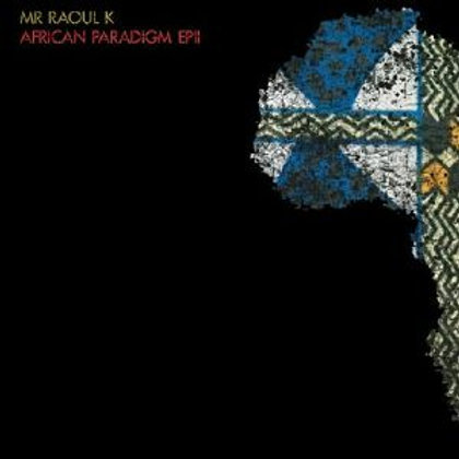 Mr. Raoul K - African Paradigm EP II