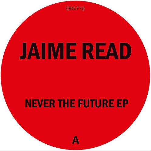 Jaime Read - Never The Future EP