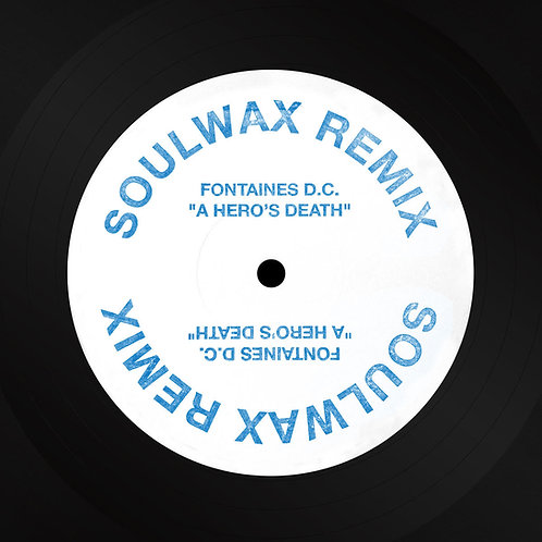 Fontaines D.C. - A Hero's Death (Soulwax Remix) (Blue Stamp)