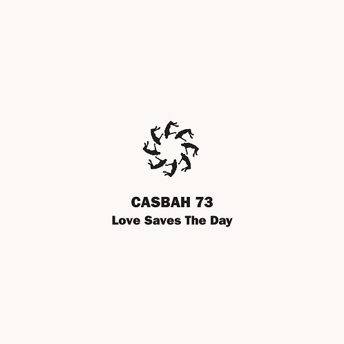 Casbah 73 - Love Saves The Day