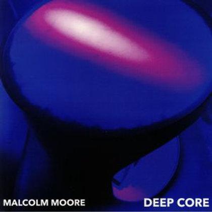 Malcolm MOORE - Deep Core