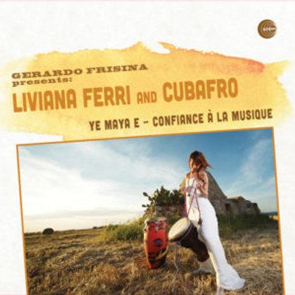 Liviana Ferri and Cubafro - YE MAYA E