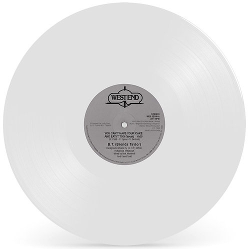 B.T. (Brenda Taylor) - You Can't Have Your Cake And Eat It Too (White Vinyl)