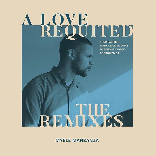 Myele Manzanza - A Love Requited - The Remixes