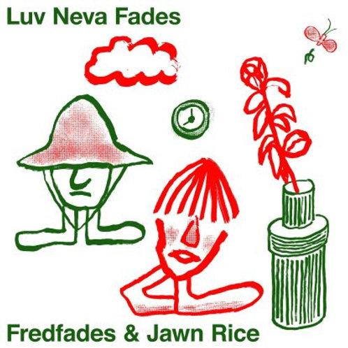 Fredfades & Jawn Rice - Luv Neva Fades