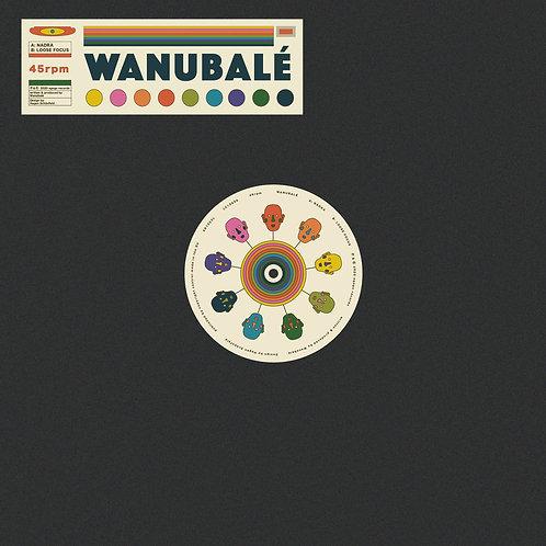 Wanubalé  - Nadra / Loose Focus