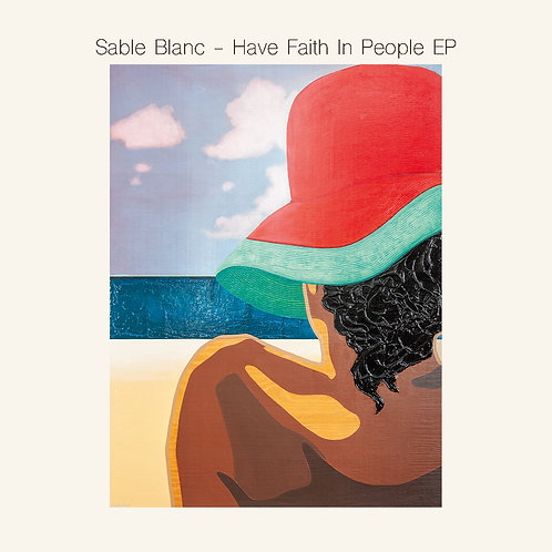 Sable Blanc - Have Faith In People EP