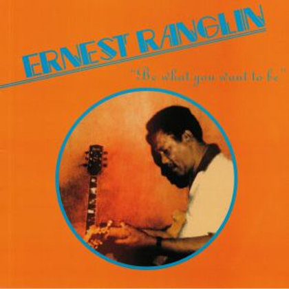 Ernest RANGLIN - Be What You Want To Be