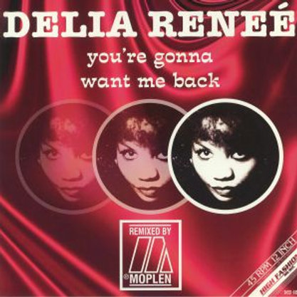 Delia Reneé - You're Gonna Want Me Back/ Moplen Remix