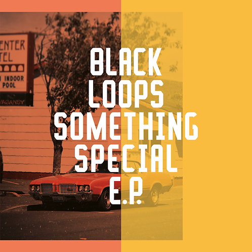 Black Loops - Something Special EP