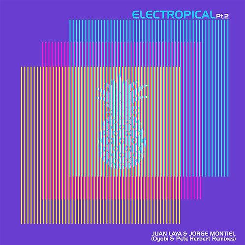 Juan Laya & Jorge Montiel - Electropical Pt. 2
