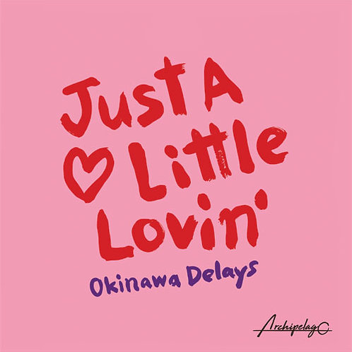 Okinawa Delays - Just A Little Lovin' EP