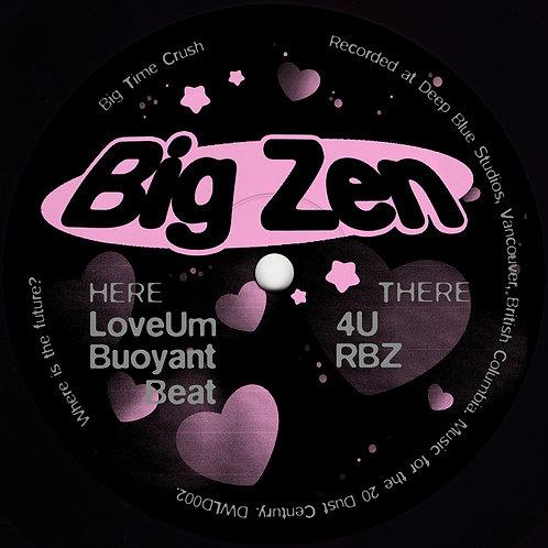 Big Zen Big Time Crush