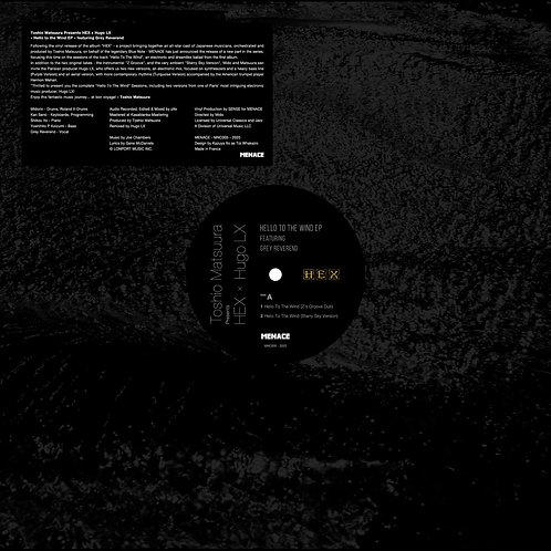 Toshio Matsuura presents Hex / Hugo LX feat Grey Reverend - Hello To The Wind EP