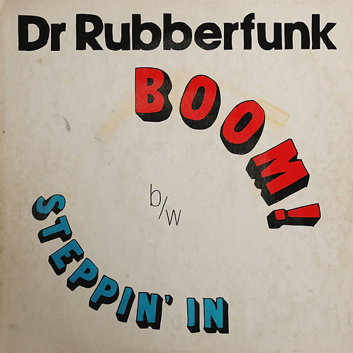 Dr Rubberfunk My Life at 45 (Part 4)