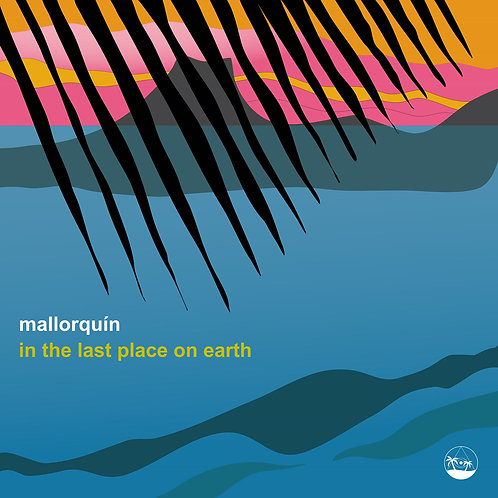 Mallorquín - In the Last Place on Earth