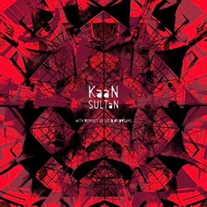 KaaN - SULTAN (FIELD OF DREAMS REMIXES)