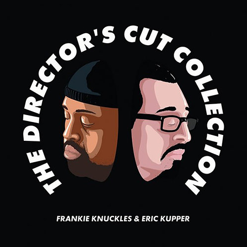 Frankie Knuckles & Eric Kupper The Director's Cut Collection