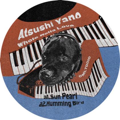 ATSUSHI YANO - WHOLE ROTTA LOVE EP