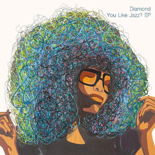 Diamond - You Like Jazz? EP