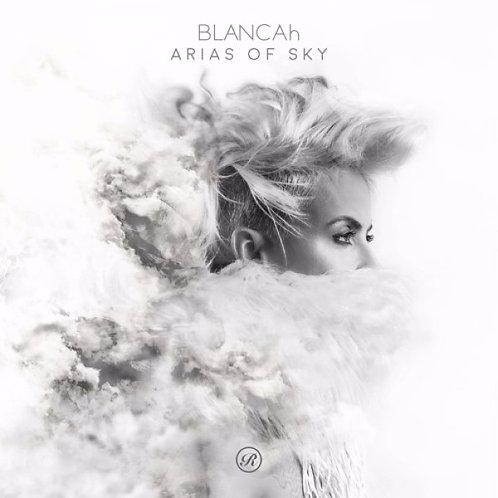 BLANCAh - Arias Of Sky