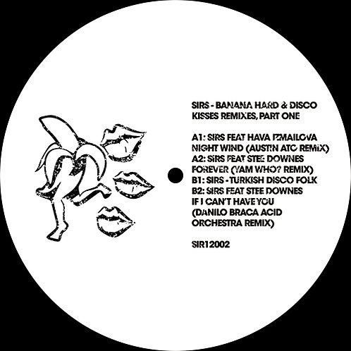 SIRS Banana Hard & Disco Kisses Remixes, Part One