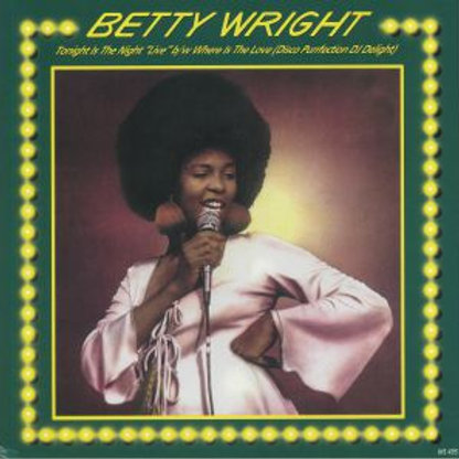 Betty Wright - Tonight Is The Night ( Live)/ Where Is The Love