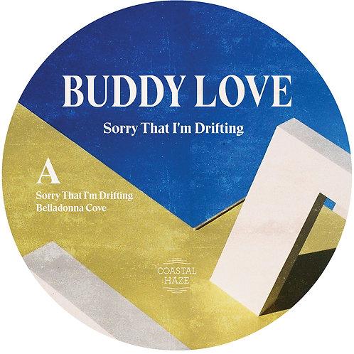 Buddy Love - Sorry That I'm Drifting