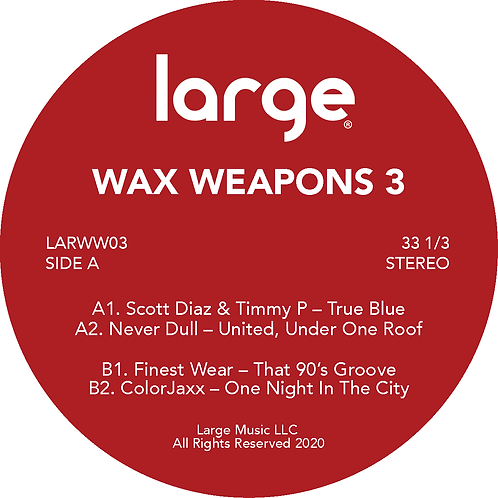 Wax Weapons 3 - Scott Diaz & Timmy P / Never Dull / Finest Wear / ColorJaxx