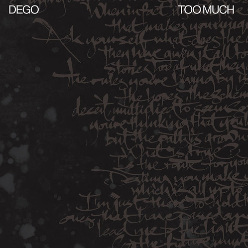 Dego Too Much