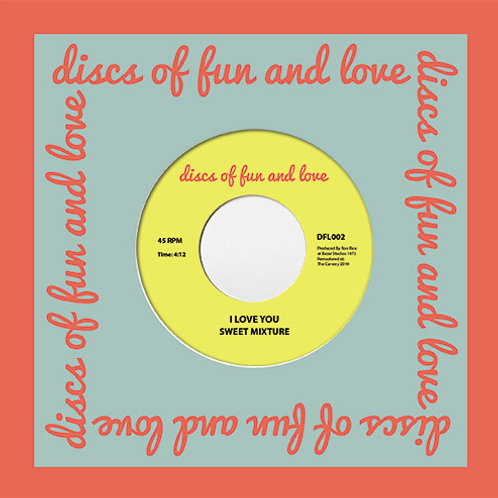 Sweet Mixture I Love You / House Of Fun And Love