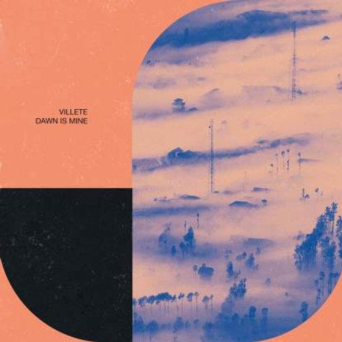 Villete - Dawn Is Mine
