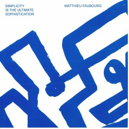 Matthieu FAUBOURG - Simplicity Is The Ultimate Sophistication