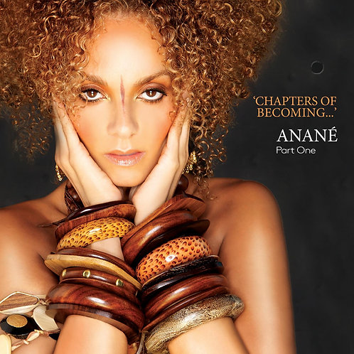 Anané - Chapters Of Becoming... (Part One)