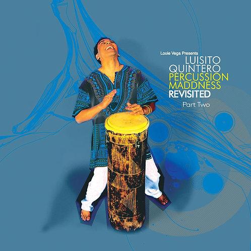 Luisito Quintero - Percussion Maddness Revisited – Part Two