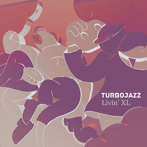 Turbojazz - Livin' XL