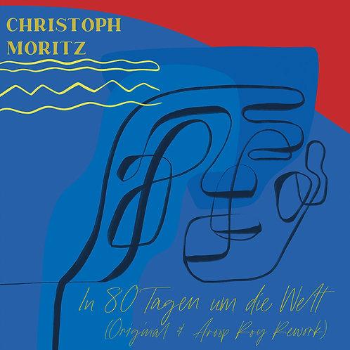 Christoph Moritz - In 80 Tagen um die Welt (Original & Aroop Roy Rework)
