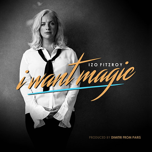 Izo FitzRoy - I Want Magic