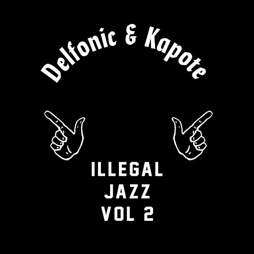 Delfonic & Kapote - Illegal Jazz Vol. 2