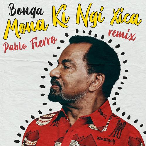 Bonga - Mona Ki Ngi Xica Remixes (Pablo Fierra / Everything Counts)