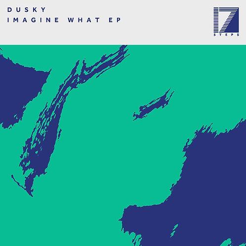 Dusky - Imagine What EP