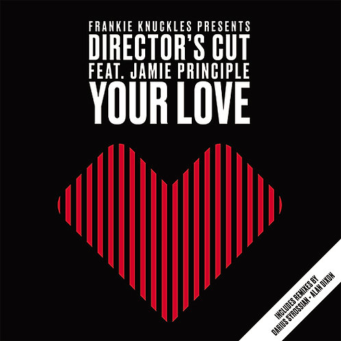 Frankie Knuckles pres Director's Cut Featuring Jamie Principle Your Love