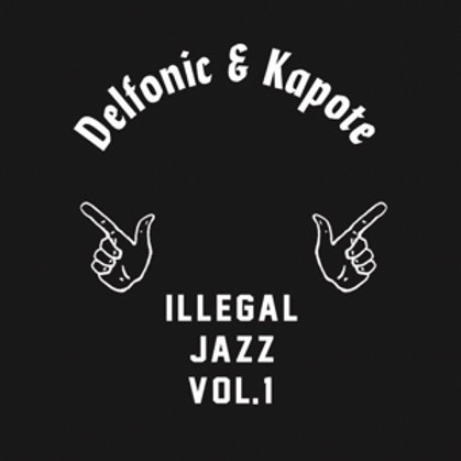 DELFONIC & KAPOTE - ILLEGAL JAZZ VOL.1