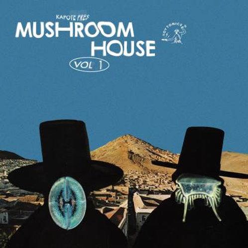 Kapote Pres Mushroom House Vol 1