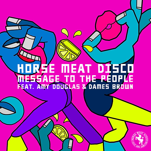 Horse Meat Disco featuring Amy Douglas & Dames Brown - Message To The People
