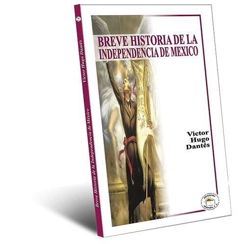 Breve Historia de la  Independencia de México