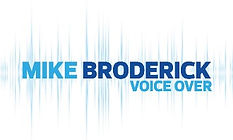 Mike Broderick Voice Over Logo (JPEG). Description: The logo is the words Mike Broderick in all caps with the words Voice Over right justified below it. Mike and Voice Over are in a light blue color. Broderick is in dark blue. The words sit on a white background with the light blue spikes of an audio wave form behind them.