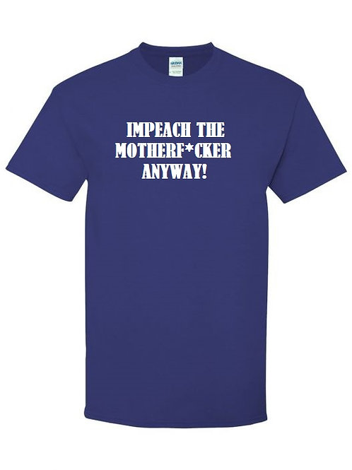 IMPEACH THE MOTHERF*CKER ANYWAY Royal Mens' Tee with White Print